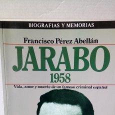 Livros em segunda mão: LIBRO JARABO /1958. FRANCISCO PÉREZ ABELLAN. EDITORIAL PLAZA JANES. AÑO 1985.. Lote 248947090