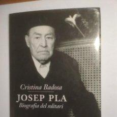 Libri di seconda mano: CRISTINA BADOSA, JOSEP PLA. BIOGRAFIA DEL SOLITARI. Lote 249221190