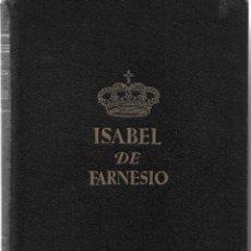 Libros de segunda mano: ISABEL DE FARNESIO. DE LUCIANO DE TAXONERA. 1943. Lote 249308485