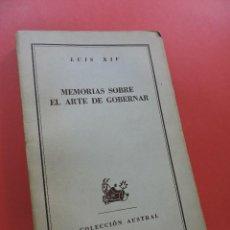 Libros de segunda mano: MEMORIAS SOBRE EL ARTE DE GOBERNAR. LUIS XIV. COLECCIÓN AUSTRAL BUENOS AIRES 1947. Lote 250128960