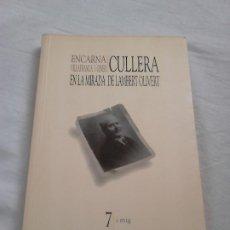 Libros de segunda mano: CULLERA EN LA MIRADA DE LAMBERT OLIVERT - ENCARNA VILLAFRANCA I GINER, 1999 / POESIA. Lote 81149252