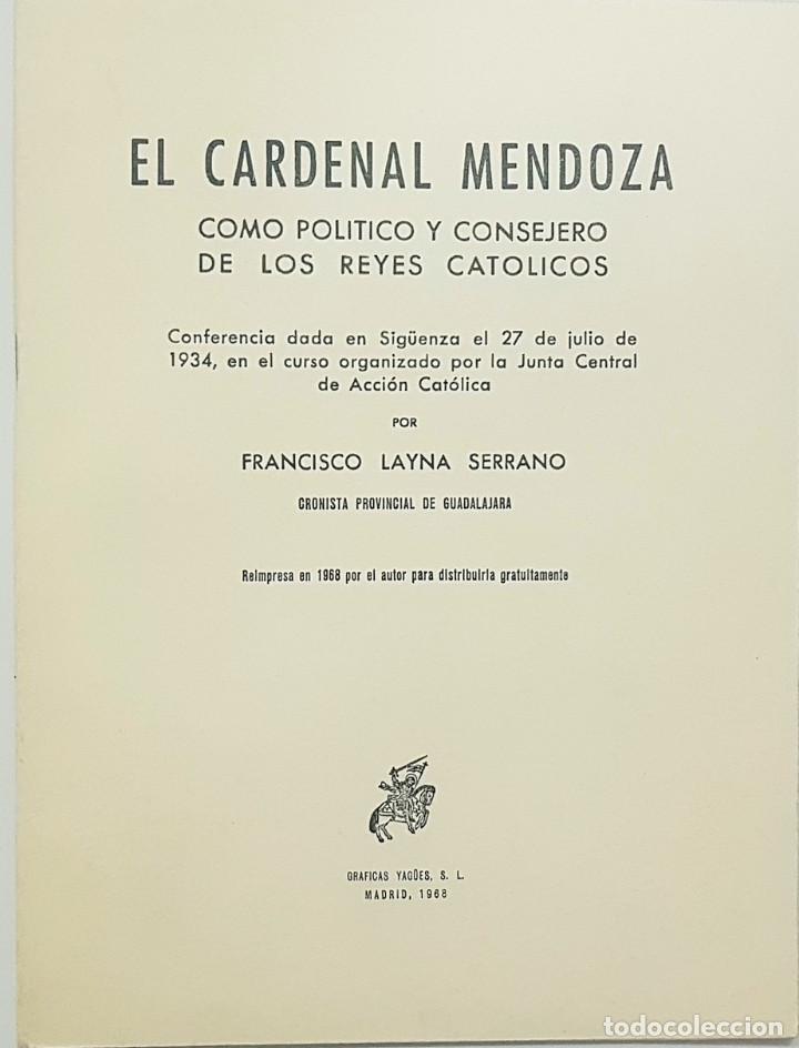 FRANCISCO LAYNA SERRANO. 1968. EL CARDENAL MENDOZA CONSEJERO REYES CATOLICOS. SIGÜENZA,GUADALAJARA (Libros de Segunda Mano - Biografías)
