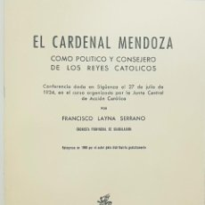 Libros de segunda mano: FRANCISCO LAYNA SERRANO. 1968. EL CARDENAL MENDOZA CONSEJERO REYES CATOLICOS. SIGÜENZA,GUADALAJARA. Lote 251664910