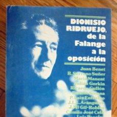 Libros de segunda mano: DIONISIO RIDRUEJO, DE LA FALANGE A LA OPOSICIÓN. Lote 252197205