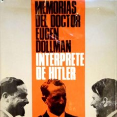 Libros de segunda mano: EL INTERPRETE DE HITLER. MEMORIAS DEL DOCTOR EUGEN DOLLMANN EUGEN DOLLMANN. Lote 289827093