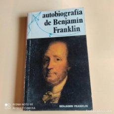 Libros de segunda mano: AUTOBIOGRAFIA DE BENJAMIN FRANKLIN. BENJAMIN FRANKLIN. EDITORIAL RAMON SOPENA. 1979. PAGS. 225.. Lote 252313360