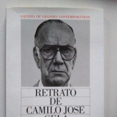 Libros de segunda mano: RETRATO DE CAMILO JOSÉ CELA. ALONSO ZAMORA VICENTE. JUAN CUETO. Lote 252371455