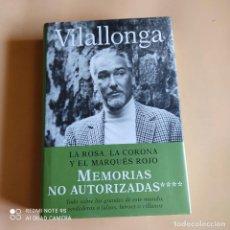 Livros em segunda mão: LA ROSA, LA CORONA Y EL MARQUES ROJO. MEMORIAS NO AUTORIZADA. VILALLONGA. P&J. 1ª ED. 2003. PAGS.671. Lote 252789955