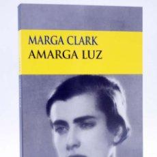 Libros de segunda mano: TESTIMONIO. AMARGA LUZ (MARGA CLARK) CIRCE, 2002. OFRT ANTES 16,5E. Lote 295395348