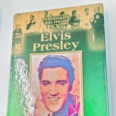 Libri di seconda mano: PERSONAJES DEL SIGLO XX. ELVIS PRESLEY. Lote 253220665