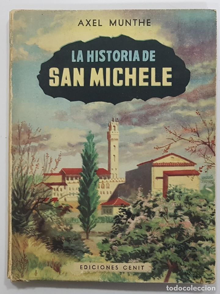 AXEL MUNTHE. LA HISTORIA DE SAN MICHELE. 1956. EDICIONES CENIT. BUENOS AIRES, ARGENTINA (Libros de Segunda Mano - Biografías)