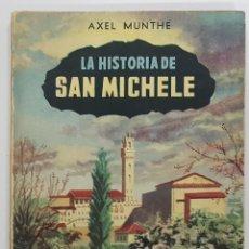 Libros de segunda mano: AXEL MUNTHE. LA HISTORIA DE SAN MICHELE. 1956. EDICIONES CENIT. BUENOS AIRES, ARGENTINA. Lote 253285455