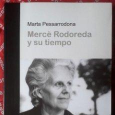 Livros em segunda mão: MARTA PESSARRODONA . MERCÈ RODOREDA Y SU TIEMPO. Lote 253608320