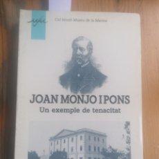 Libros de segunda mano: JOAN MONJO I PONS. UN EXEMPLE DE TENACITAT. AGUSTÍ Mª VILÀ I GALÍ. OIKOS-TAU. COL.MUSEU DE LA MARINA. Lote 253668380