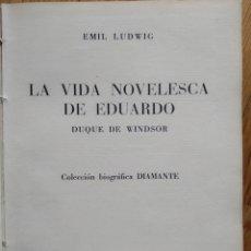 Libros de segunda mano: LA VIDA DE EDUARDO OCTAVO EMIL LUDWIG PRIMERA EDICIÓN 1953 EDITORIAL SÍMBOLO BARCELONA. Lote 253885790