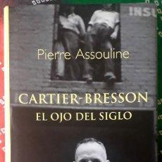 Livros em segunda mão: PIERRE ASSOULINE . CARTIER-BRESSON. EL OJO DEL SIGLO. Lote 254352140