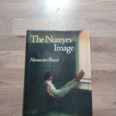Libros de segunda mano: THE NUREYEV IMAGE. ALEXANDER BLAND.. Lote 254410815