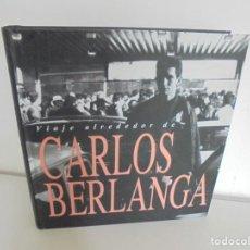 Libros de segunda mano: VIAJE ALREDEDOR DE CARLOS BERLANGA. COMUNIDAD DE MADRID. AYUNTAMIENTO DE VALENCIA. 2009. Lote 254764210