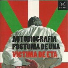Libros de segunda mano: PEDRO MARI BAGLIETTO-AUTOBIOGRAFIA POSTUMA DE UNA VICTIMA DE ETA.ESPASA.2006.. Lote 255019845