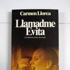 Libros de segunda mano: LLAMADME EVITA - CARMEN LLORCA. Lote 255021465