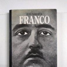 Libros de segunda mano: FRANCO - JUAN PABLO FUSI. Lote 255023610