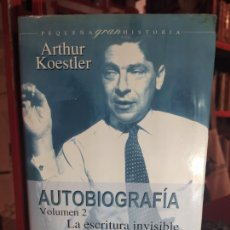 Libros de segunda mano: AUTOBIOGRAFÍA. FLECHA EN EL AZUL, VOLUMEN I; LA ESCRITURA INVISIBLE, VOLUMEN II - KOESTLER, ARTHUR. Lote 255664165