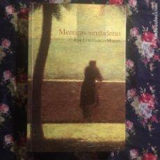Libros de segunda mano: MENTIRAS VERDADERAS - GARCÍA MARTÍN, JOSÉ LUIS. Lote 255664385