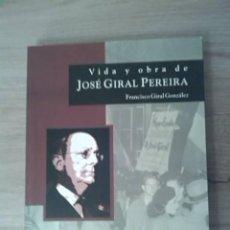 Libros de segunda mano: VIDA Y OBRA DE JOSÉ GIRAL PEREIRA. FRANCISCO GIRAL GONZÁLEZ. UNAM. 2004.. Lote 255665660