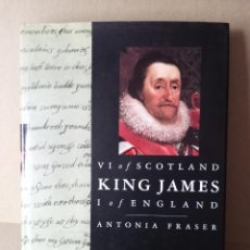 Libros de segunda mano: VI OF SCOTLAND KING JAMES I OF ENGLAND - ANTONIA FRASER - EN INGLES. Lote 255669140