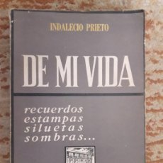 Livros em segunda mão: DE MI VIDA. RECUERDOS, ESTAMPAS, SILUETAS, SOMBRAS... - PRIETO, INDALECIO 1965.---ED. EL SITIO. Lote 257644740