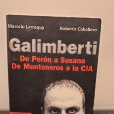 Libros de segunda mano: GALIMBERTI - DE PERÓN A SUSANA - DE MONTANEROS A LA CIA. 2001 ARGENTINA. (ENVÍO 4,31€). Lote 257661890