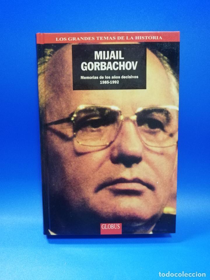 MIJAEL GORBACHOV. MEMORIAS DE LOS AÑOS 1985-1992. LOS GRANDES TEMAS DE LA HISTORIA. 1994. PAGS. 308. (Libros de Segunda Mano - Biografías)