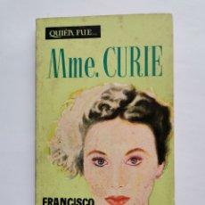 Libros de segunda mano: QUIEN FUE... MADAME CURIE FRANCISCO VIADA. Lote 257819825