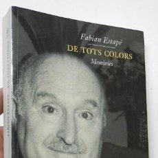 Libros de segunda mano: DE TOTS COLORS - FABIAN ESTAPÉ (DEDICADO POR EL AUTOR). Lote 257821815
