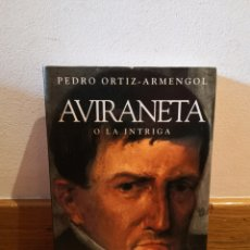 Libros de segunda mano: AVIRANETA O LA INTRIGA PEDRO ORTIZ-ARMENGOL. Lote 257824320