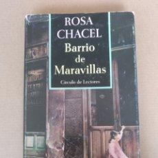 Libros de segunda mano: BARRIO DE MARAVILLAS. ROSA CHACEL. LUIS ANTONIO DE VILLENA. CÍRCULO DE LECTORES. LIBRO. Lote 257844410