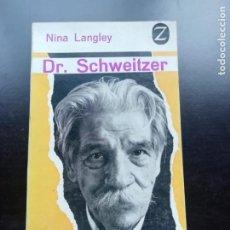 Libros de segunda mano: DR. SCHWEIZER. Lote 257922370