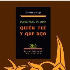 Libros de segunda mano: MARIO ROSO DE LUNA, QUIÉN FUE Y QUÉ DIJO. ESTEBAN CORTIJO.-NUEVO. Lote 258210835