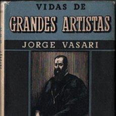 Libros de segunda mano: VASARI : VIDAS DE GRANDES ARTISTAS (LUIS MIRACLE, 1940). Lote 259284875