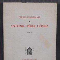 Libros de segunda mano: LIBRO HOMENAJE A ANTONIO PÉREZ GÓMEZ TOMO II-ED.CIEZA 1978-NÚMERO 49 DE 400 EJEMPLARES. Lote 260354375