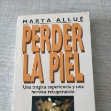 Libros de segunda mano: PERDER LA PIEL. MARTA ALLUÉ. 1996. PLANETA/SEIX BARRAL.. Lote 260360355