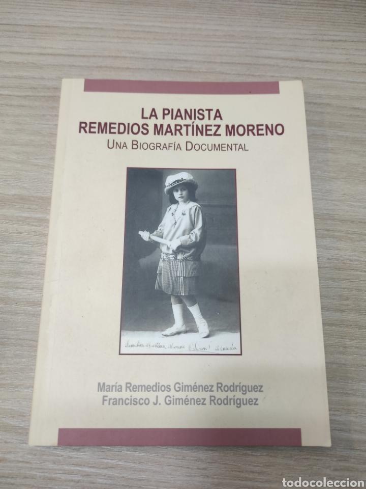 LA PIANISTA REMEDIOS MARTÍNEZ MORENO. BIOGRAFÍA DOCUMENTAL. SERÓN ALMERÍA. (Libros de Segunda Mano - Biografías)