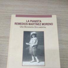 Libros de segunda mano: LA PIANISTA REMEDIOS MARTÍNEZ MORENO. BIOGRAFÍA DOCUMENTAL. SERÓN ALMERÍA.. Lote 261933200
