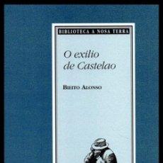 Libros de segunda mano: O EXILIO DE CASTELAO (1939-1950). PENSAMENTO E ACCION POLITICA. BIEITO ALONSO. GALICIA. PRECINTADO.. Lote 262068300