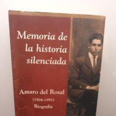 Libros de segunda mano: MEMORIA DE LA HISTORIA SILENCIADA. AMARO DEL ROSAL BIOGRAFÍA. NIEVES GARCÍA ORDÓÑEZ (ENVÍO 4,31€). Lote 262069850