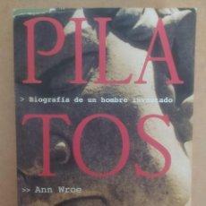 Libros de segunda mano: PILATOS: BIOGRAFÍA DE UN HOMBRE INVENTADO. ANN WROE- NUEVO. Lote 231148240