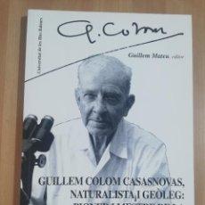 Libros de segunda mano: GUILLEM COLOM CASASNOVAS, NATURALISTA I GEÒLEG: PIONER I MESTRE DE LA MICROPALEONTOLOGIA ESPANYOLA. Lote 262404055