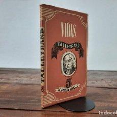 Libros de segunda mano: TALLEYRAND, VIDAS - HECTOR DEL VALLE - EDICIONES ATLAS, 1943, MADRID. Lote 217019002