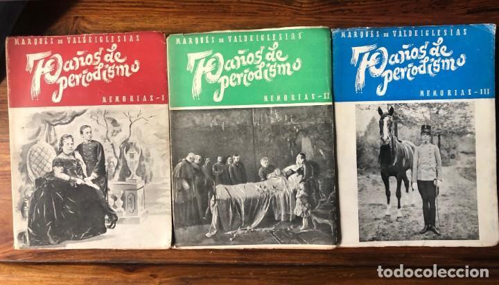 70 AÑOS DE PERIODISMO. MARQUÉS DE VALDEIGLESIAS . MEMORIAS. 3 VOLÚMENES. (Libros de Segunda Mano - Biografías)