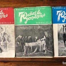 Libros de segunda mano: 70 AÑOS DE PERIODISMO. MARQUÉS DE VALDEIGLESIAS . MEMORIAS. 3 VOLÚMENES.. Lote 262480290